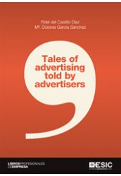 Tales of advertising told by advertisers